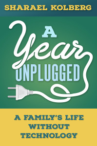 A Year Unplugged by Sharael Kolberg