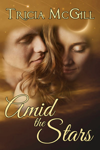 Amid the Stars by Tricia McGill