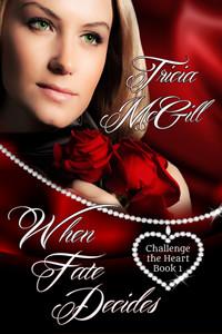 When Fate Decides by Tricia McGill