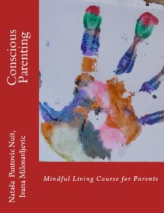 Conscious Parenting Mindful Living Course for Parents AoL Mindfulness Book 5 by Natasa Pantovic Nuit
