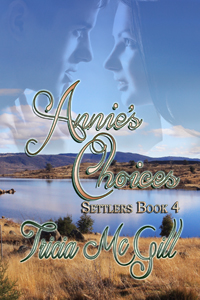 Annie's Choices (Settlers Book 4)